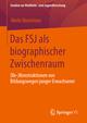 Das FSJ als biographischer Zwischenraum