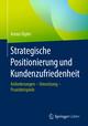 Strategische Positionierung und Kundenzufriedenheit