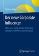 Der neue Corporate Influencer