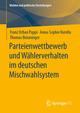 Parteienwettbewerb und Wählerverhalten im deutschen Mischwahlsystem