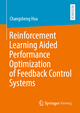 Reinforcement Learning Aided Performance Optimization of Feedback Control Systems