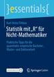 Statistik mit 'R' für Nicht-Mathematiker