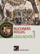 Buchners Kolleg Geschichte - Ausgabe Berlin
