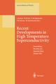 Recent Developments in High Temperature Superconductivity