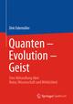 Quanten - Evolution - Geist