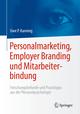 Personalmarketing, Employer Branding und Mitarbeiterbindung