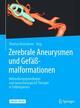 Zerebrale Aneurysmen und Gefäßmalformationen