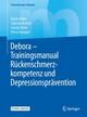 Debora - Trainingsmanual Rückenschmerzkompetenz und Depressionsprävention