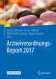 Arzneiverordnungs-Report 2017