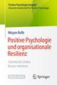 Positive Psychologie und organisationale Resilienz