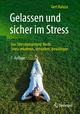 Gelassen und sicher im Stress