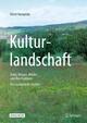 Kulturlandschaft - Äcker, Wiesen, Wälder und ihre Produkte