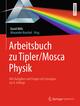 Arbeitsbuch zu Tipler/Mosca, Physik
