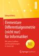 Elementare Differentialgeometrie (nicht nur) für Informatiker