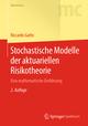 Stochastische Modelle der aktuariellen Risikotheorie