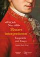 'Weil jede Note zählt': Mozart interpretieren