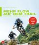 Mehr Flow auf dem Trail