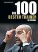 Die 100 besten Trainer im Fußball