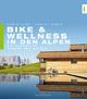Bike & Wellness in den Alpen