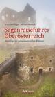 Sagenreiseführer Oberösterreich
