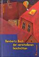 Bamberts Buch der verschollenen Geschichten