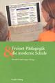 Freinet-Pädagogik & die moderne Schule