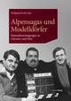Alpensagas und Modelldörfer
