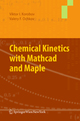 Chemical Kinetics with Mathcad and Maple