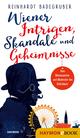 Wiener Intrigen, Skandale und Geheimnisse