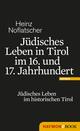 Jüdisches Leben in Tirol im 16. und 17. Jahrhundert