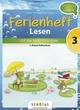 Ferienheft Lesen 3. Klasse Volksschule