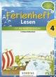 Ferienheft Lesen 4. Klasse Volksschule