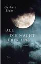 All die Nacht über uns