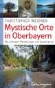 Mystische Orte in Oberbayern