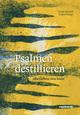 Psalmen destillieren