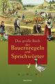 Das große Buch der Bauernregeln & Sprichwörter