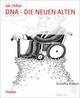 DNA - DIE NEUEN ALTEN