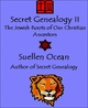 Secret Genealogy II - The Jewish Roots of Our Christian Ancestors