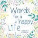 Words for a happy life 2022