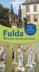 Fulda 50 Schätze und Besonderheiten
