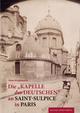 Die 'Kapelle der Deutschen' an Saint-Sulpice in Paris