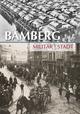 Bamberg - Militär und Stadt