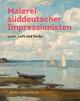 Malerei der süddeutschen Impressionisten