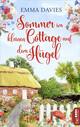 Sommer im kleinen Cottage auf dem Hügel