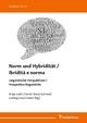 Norm und Hybridität / Ibridità e norma