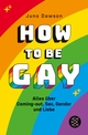 How to Be Gay. Alles über Coming-out, Sex, Gender und Liebe