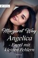 Angelica - Engel mit kleinen Fehlern