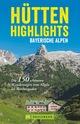Hütten-Highlights Bayerische Alpen