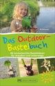 Das Outdoor-Bastelbuch