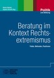 Beratung im Kontext Rechtsextremismus